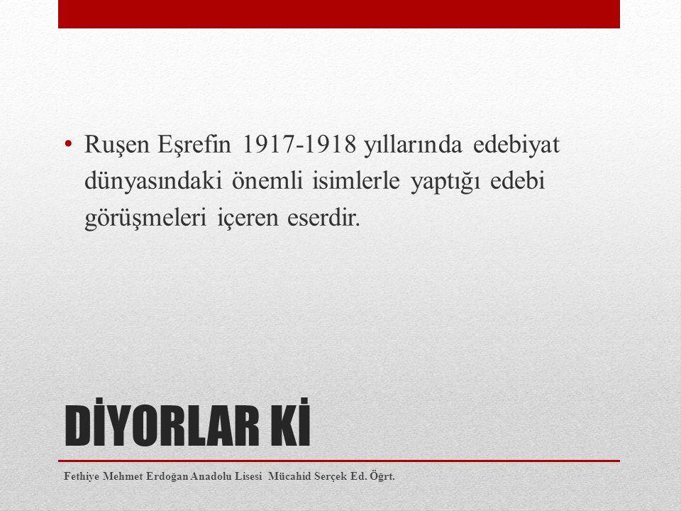 Ruşen Eşrefin 1917-1918 yıllarında edebiyat dünyasındaki önemli isimlerle yaptığı edebi görüşmeleri içeren eserdir.