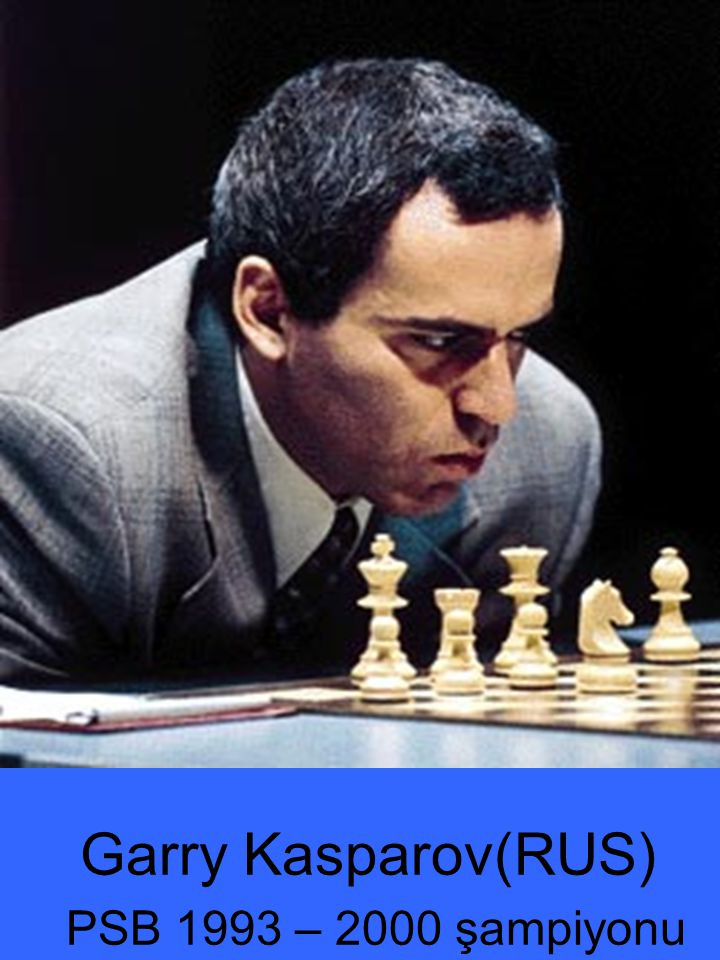 Garry Kasparov(RUS) PSB 1993 – 2000 şampiyonu