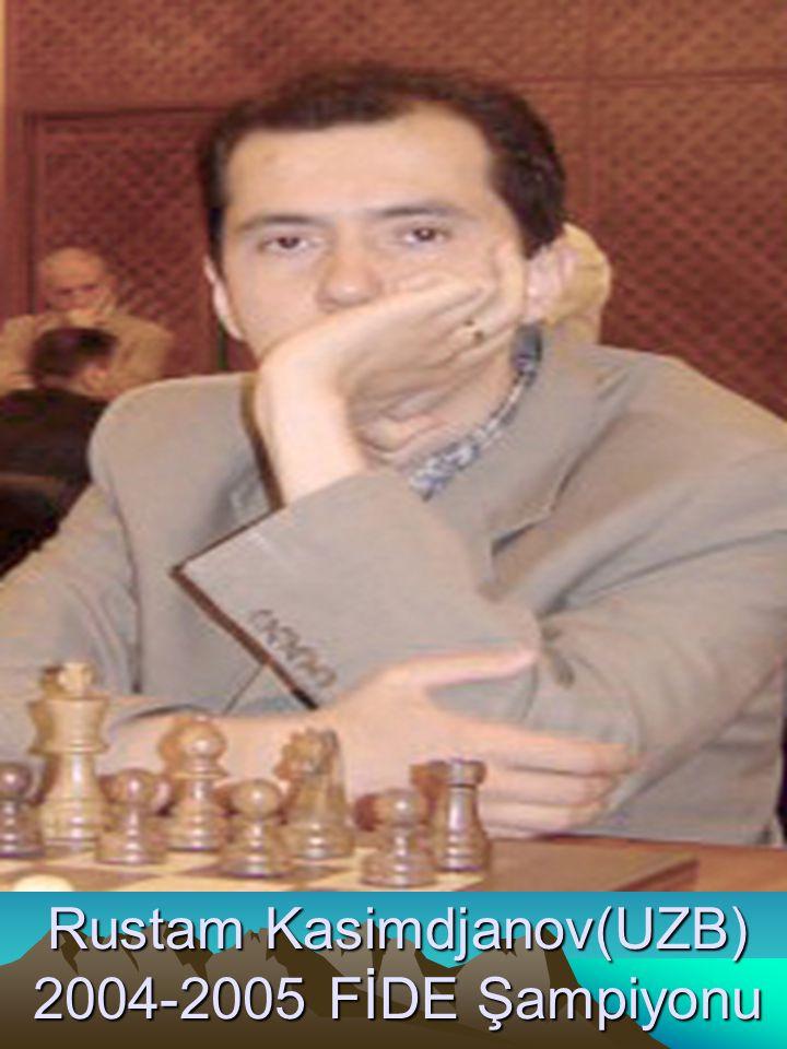Rustam Kasimdjanov(UZB) 2004-2005 FİDE Şampiyonu