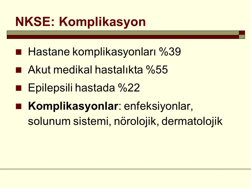 NKSE: Komplikasyon Hastane komplikasyonları %39