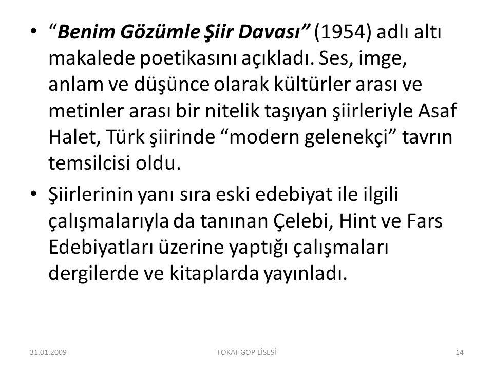 Benim Gözümle Şiir Davası (1954) adlı altı makalede poetikasını açıkladı. Ses, imge, anlam ve düşünce olarak kültürler arası ve metinler arası bir nitelik taşıyan şiirleriyle Asaf Halet, Türk şiirinde modern gelenekçi tavrın temsilcisi oldu.