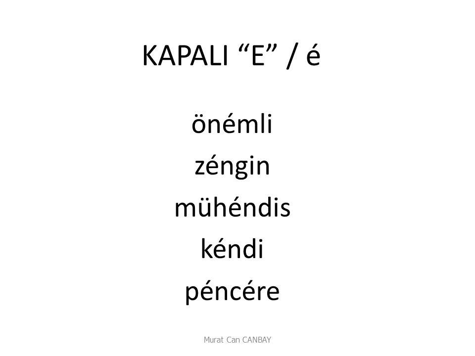 KAPALI E / é önémli zéngin mühéndis kéndi péncére Murat Can CANBAY