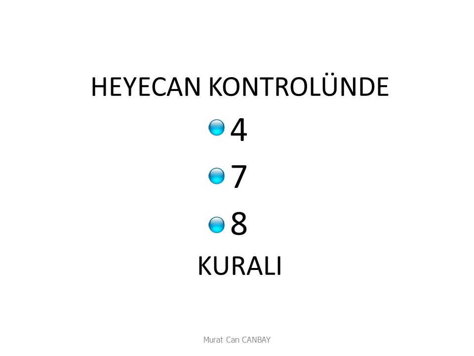 HEYECAN KONTROLÜNDE 4 7 8 KURALI Murat Can CANBAY