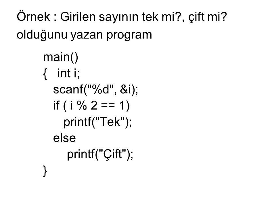 Örnek : Girilen sayının tek mi , çift mi olduğunu yazan program