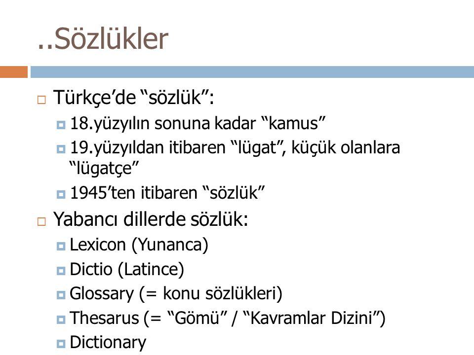 ..Sözlükler Türkçe'de sözlük : Yabancı dillerde sözlük: