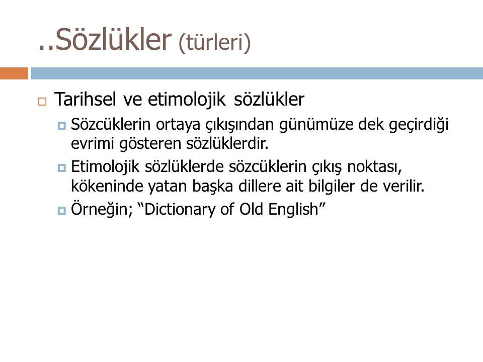 ..Sözlükler (türleri) Tarihsel ve etimolojik sözlükler