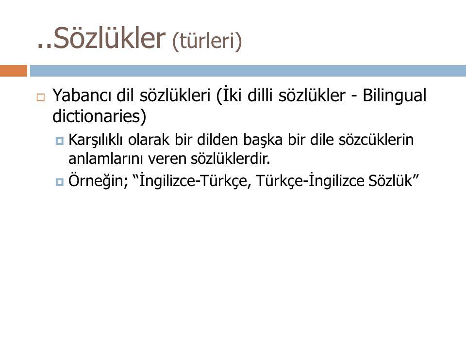 ..Sözlükler (türleri) Yabancı dil sözlükleri (İki dilli sözlükler - Bilingual dictionaries)