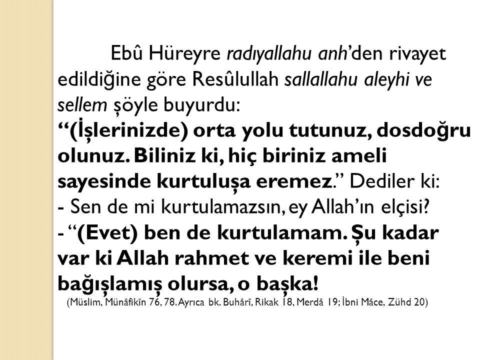 - Sen de mi kurtulamazsın, ey Allah'ın elçisi