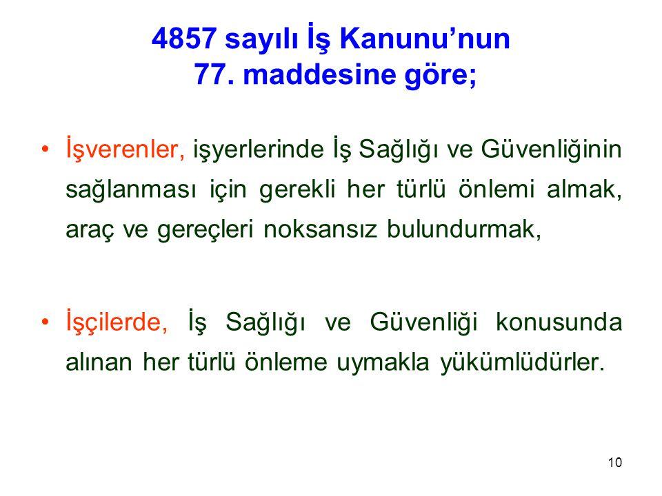 4857 sayılı İş Kanunu'nun 77. maddesine göre;