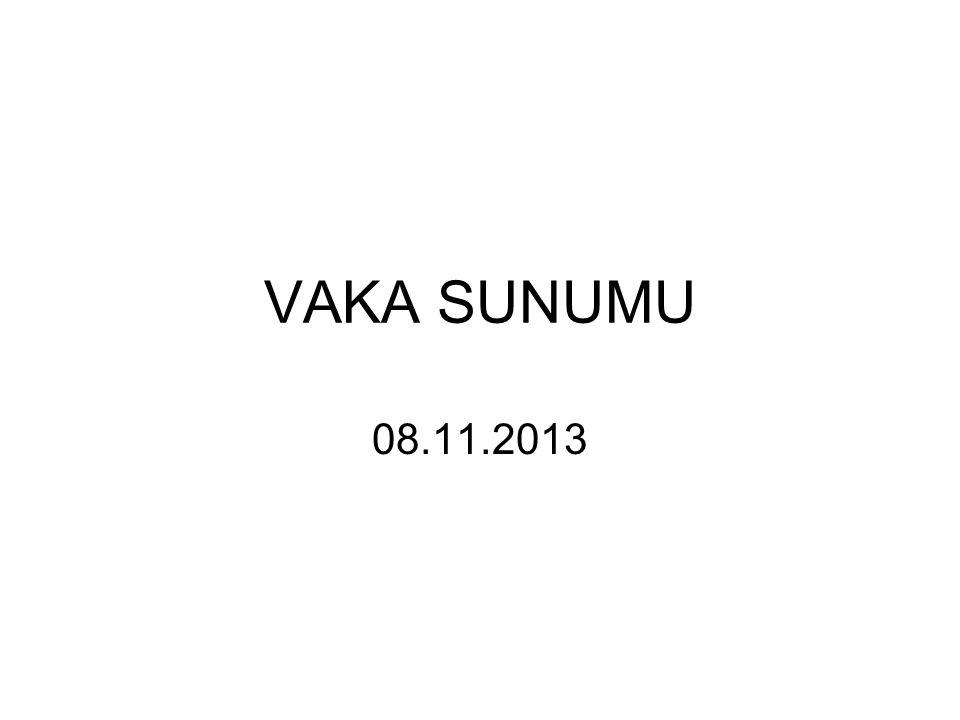 VAKA SUNUMU 08.11.2013