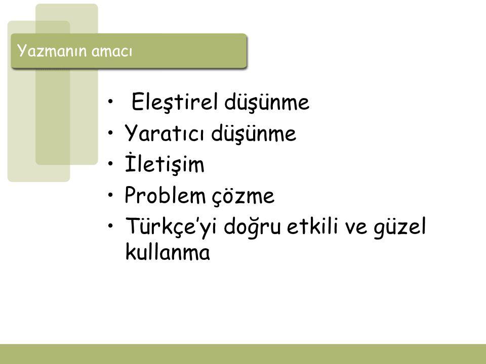 Türkçe'yi doğru etkili ve güzel kullanma