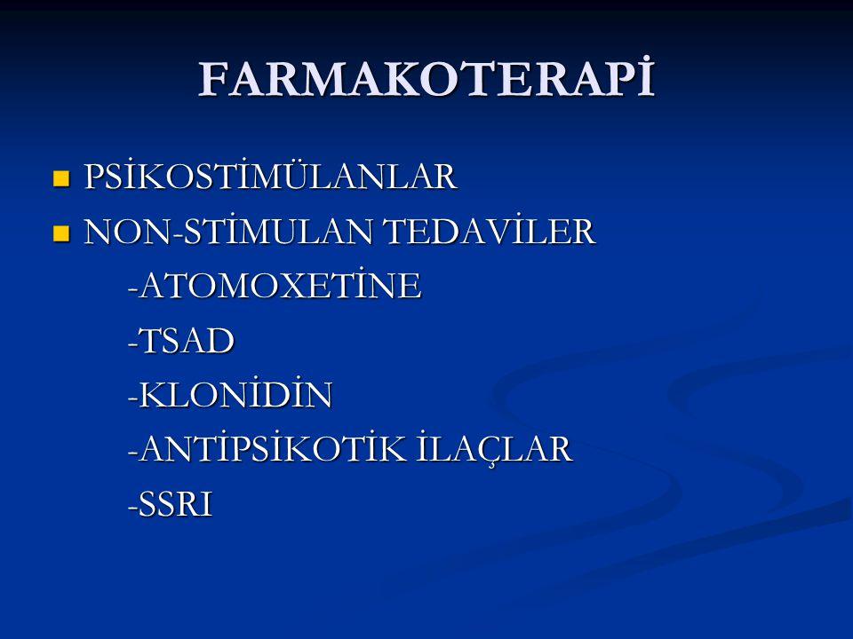 FARMAKOTERAPİ PSİKOSTİMÜLANLAR NON-STİMULAN TEDAVİLER -ATOMOXETİNE