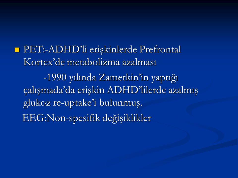 PET:-ADHD'li erişkinlerde Prefrontal Kortex'de metabolizma azalması