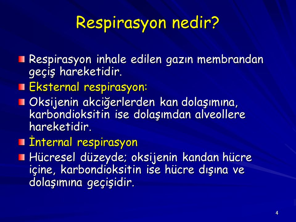 Respirasyon nedir Respirasyon inhale edilen gazın membrandan geçiş hareketidir. Eksternal respirasyon: