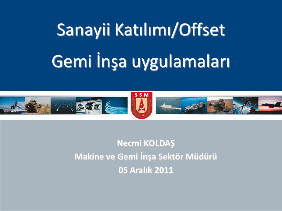 Necmi KOLDAŞ Makine ve Gemi İnşa Sektör Müdürü 05 Aralık 2011