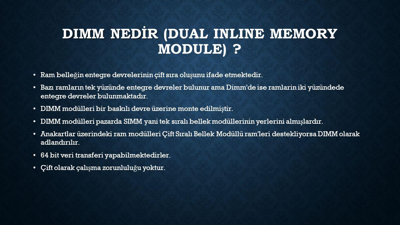 DIMM NEDİR (Dual Inline Memory Module)