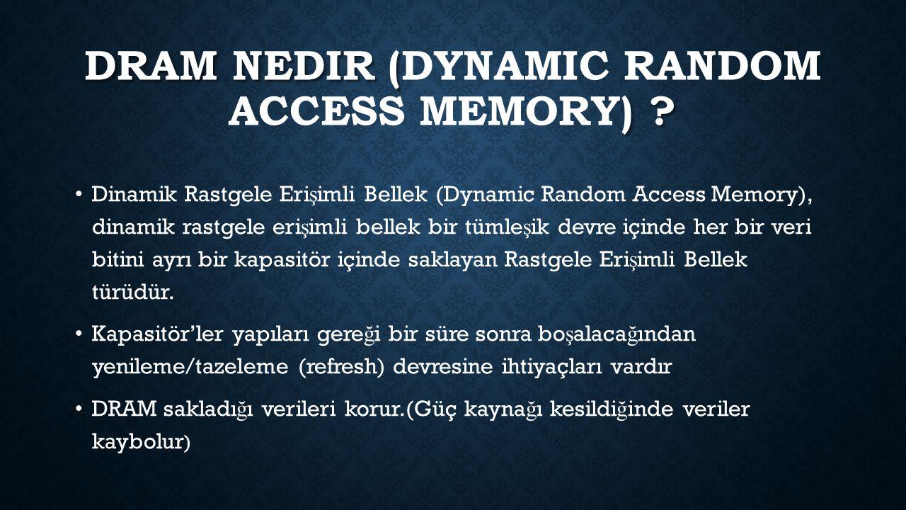 DRAM nedir (Dynamic Random Access Memory)