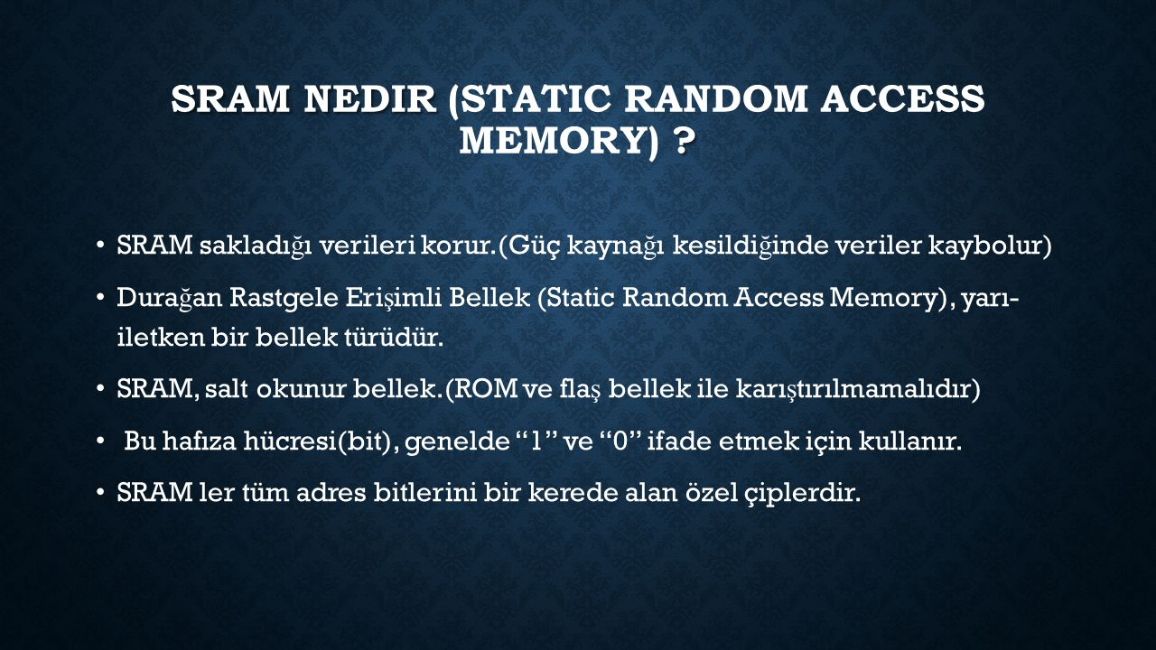 SRAM nedir (Static Random Access Memory)