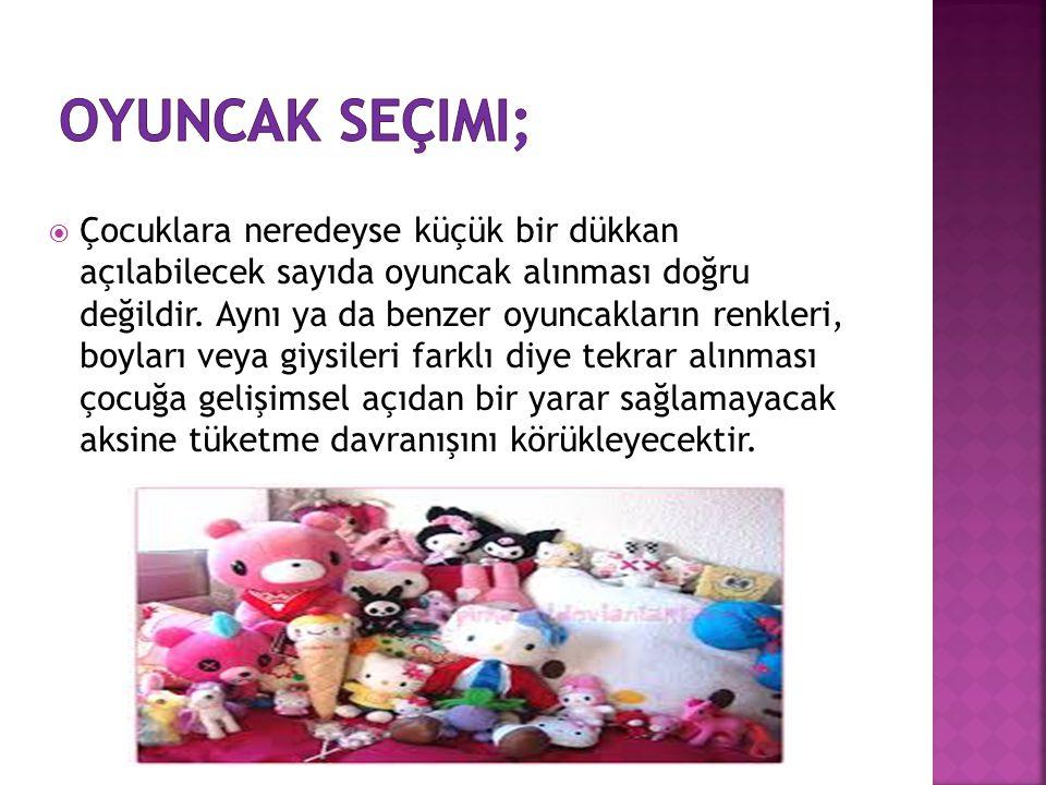oyuncak seçimi;