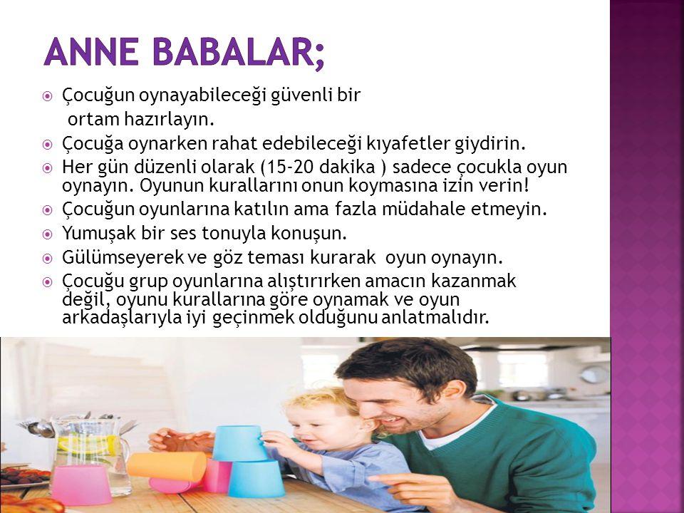 Anne babalar; Çocuğun oynayabileceği güvenli bir ortam hazırlayın.