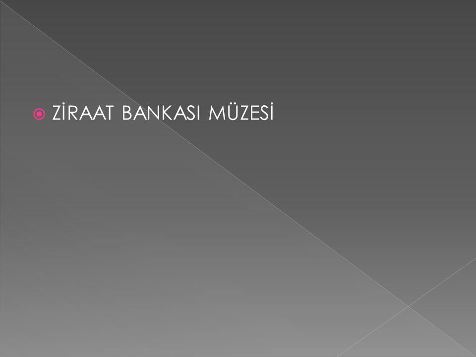 ZİRAAT BANKASI MÜZESİ