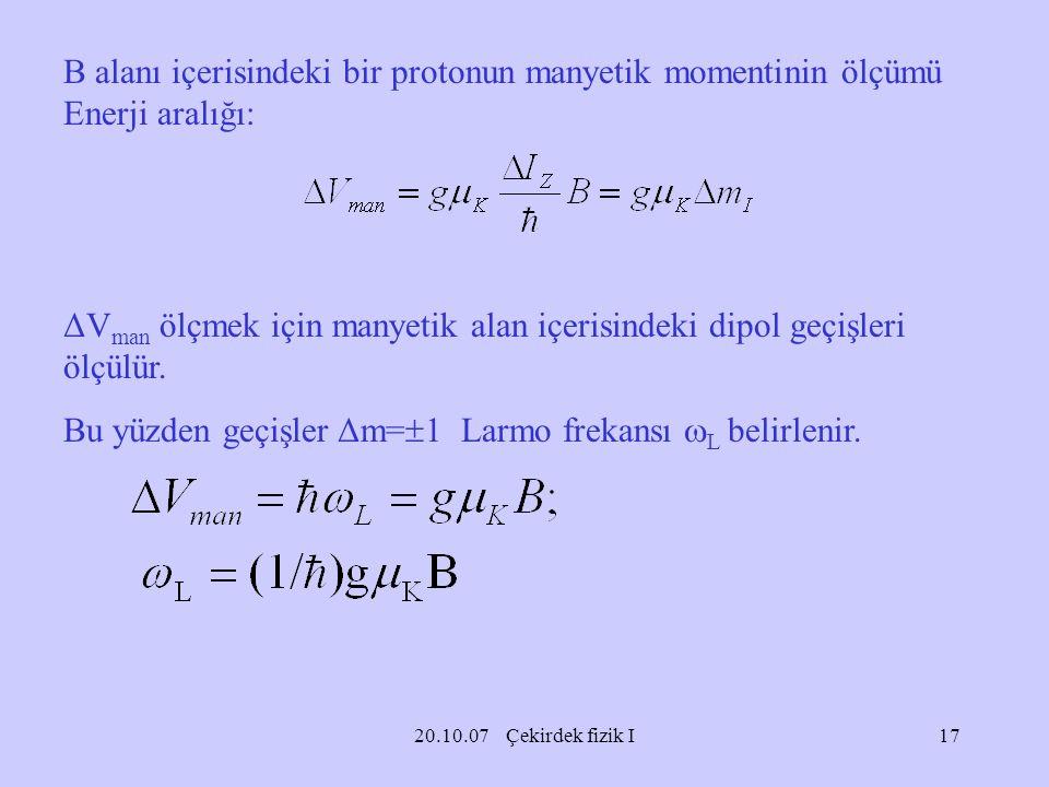 ΔVman ölçmek için manyetik alan içerisindeki dipol geçişleri ölçülür.