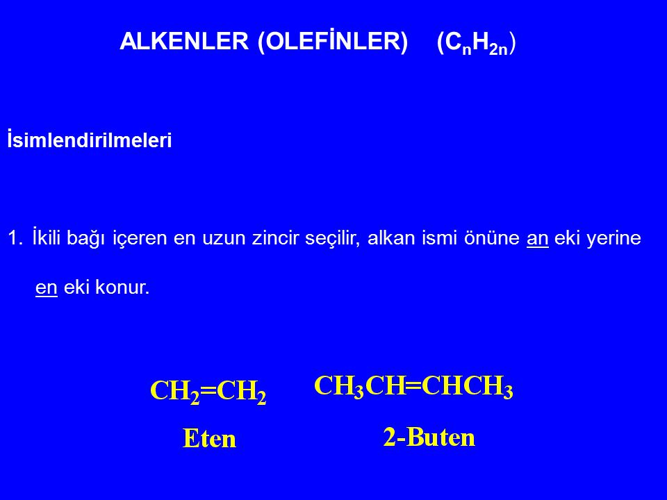 ALKENLER (OLEFİNLER) (CnH2n)