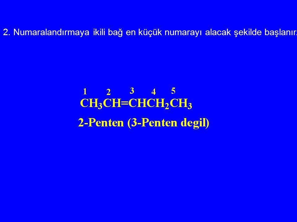 2. Numaralandırmaya ikili bağ en küçük numarayı alacak şekilde başlanır.