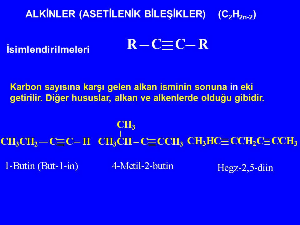 ALKİNLER (ASETİLENİK BİLEŞİKLER) (C2H2n-2)