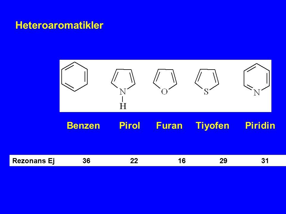 Heteroaromatikler Benzen Pirol Furan Tiyofen Piridin