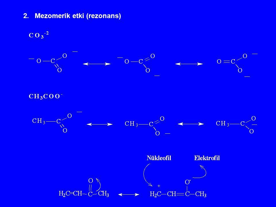 2. Mezomerik etki (rezonans)