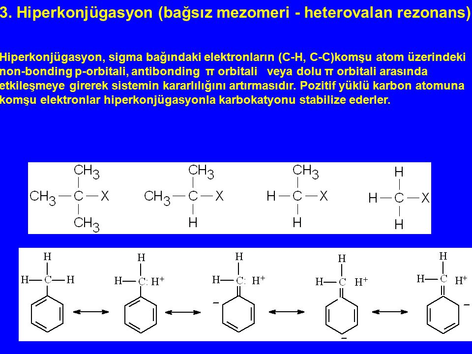 3. Hiperkonjügasyon (bağsız mezomeri - heterovalan rezonans)