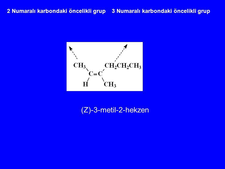 2 Numaralı karbondaki öncelikli grup 3 Numaralı karbondaki öncelikli grup