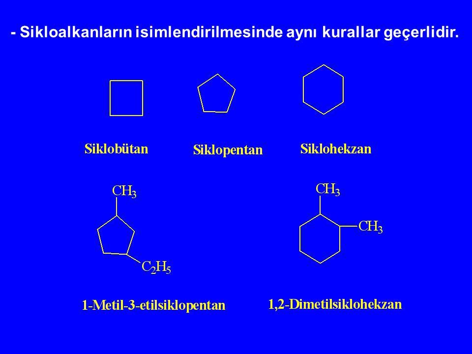 - Sikloalkanların isimlendirilmesinde aynı kurallar geçerlidir.