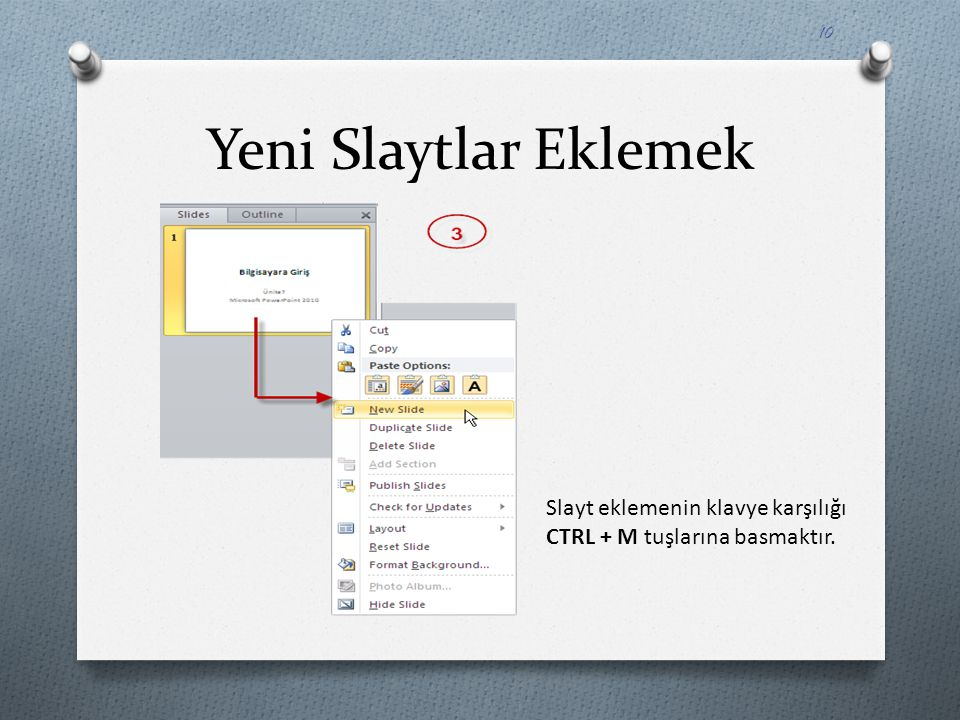 Yeni Slaytlar Eklemek Slayt eklemenin klavye karşılığı