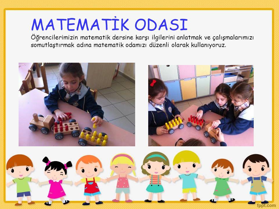 MATEMATİK ODASI Öğrencilerimizin matematik dersine karşı ilgilerini anlatmak ve çalışmalarımızı somutlaştırmak adına matematik odamızı düzenli olarak kullanıyoruz.