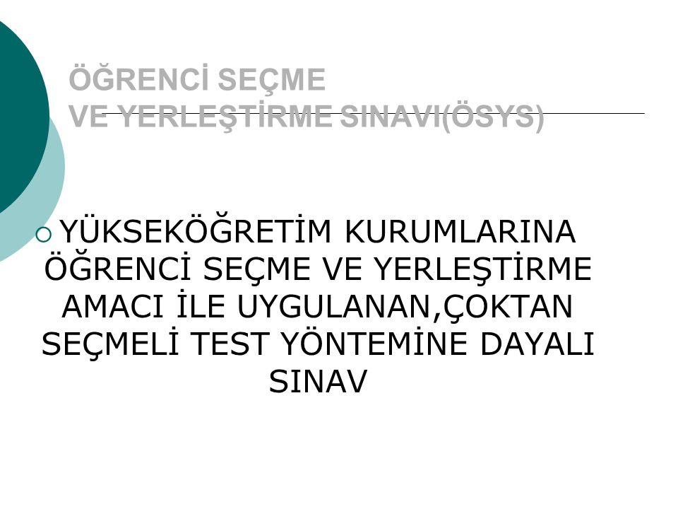 ÖĞRENCİ SEÇME VE YERLEŞTİRME SINAVI(ÖSYS)