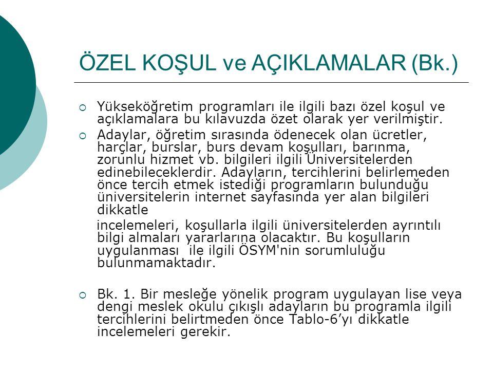ÖZEL KOŞUL ve AÇIKLAMALAR (Bk.)