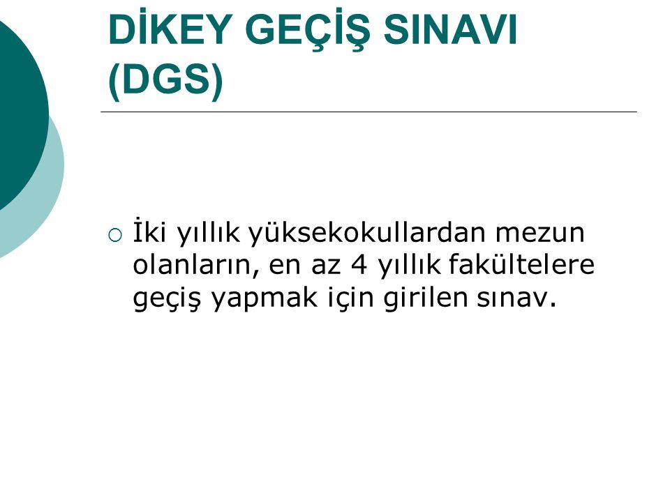 DİKEY GEÇİŞ SINAVI (DGS)