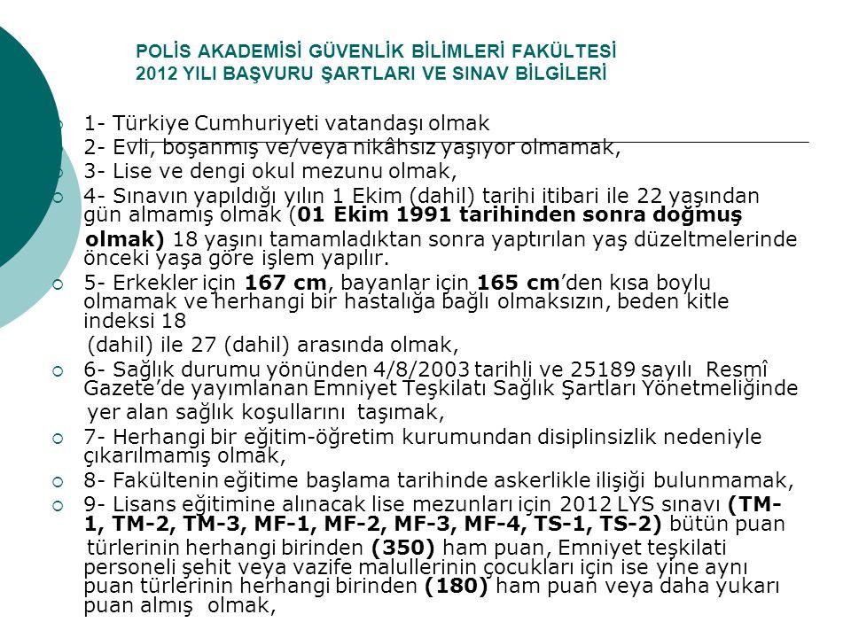 1- Türkiye Cumhuriyeti vatandaşı olmak