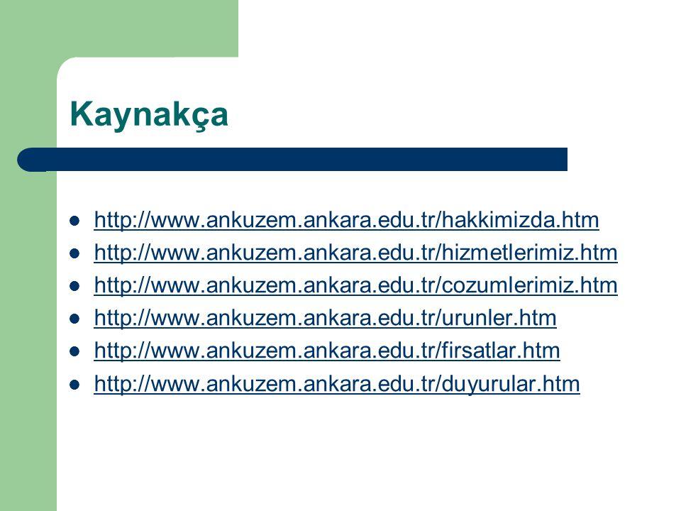 Kaynakça http://www.ankuzem.ankara.edu.tr/hakkimizda.htm