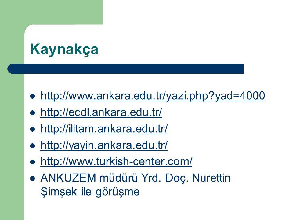 Kaynakça http://www.ankara.edu.tr/yazi.php yad=4000