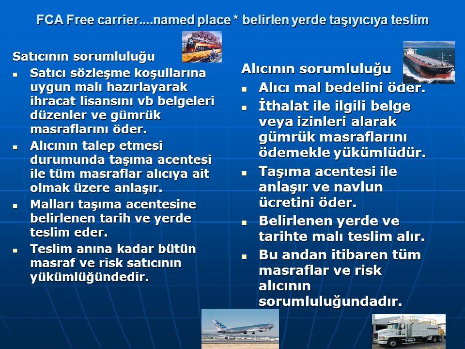FCA Free carrier....named place * belirlen yerde taşıyıcıya teslim