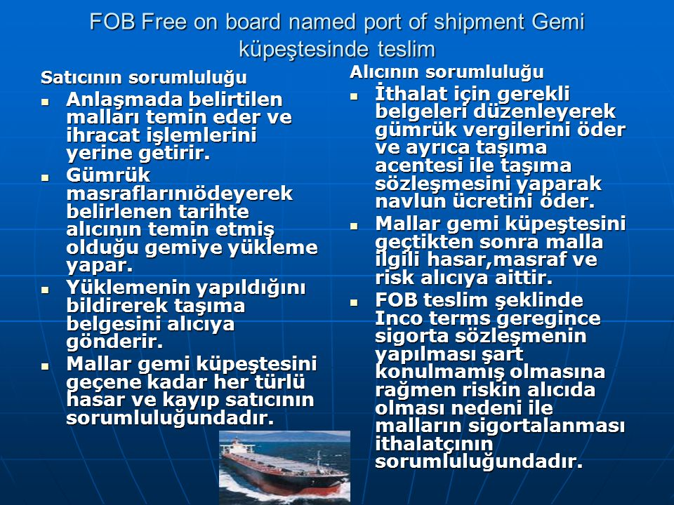 FOB Free on board named port of shipment Gemi küpeştesinde teslim