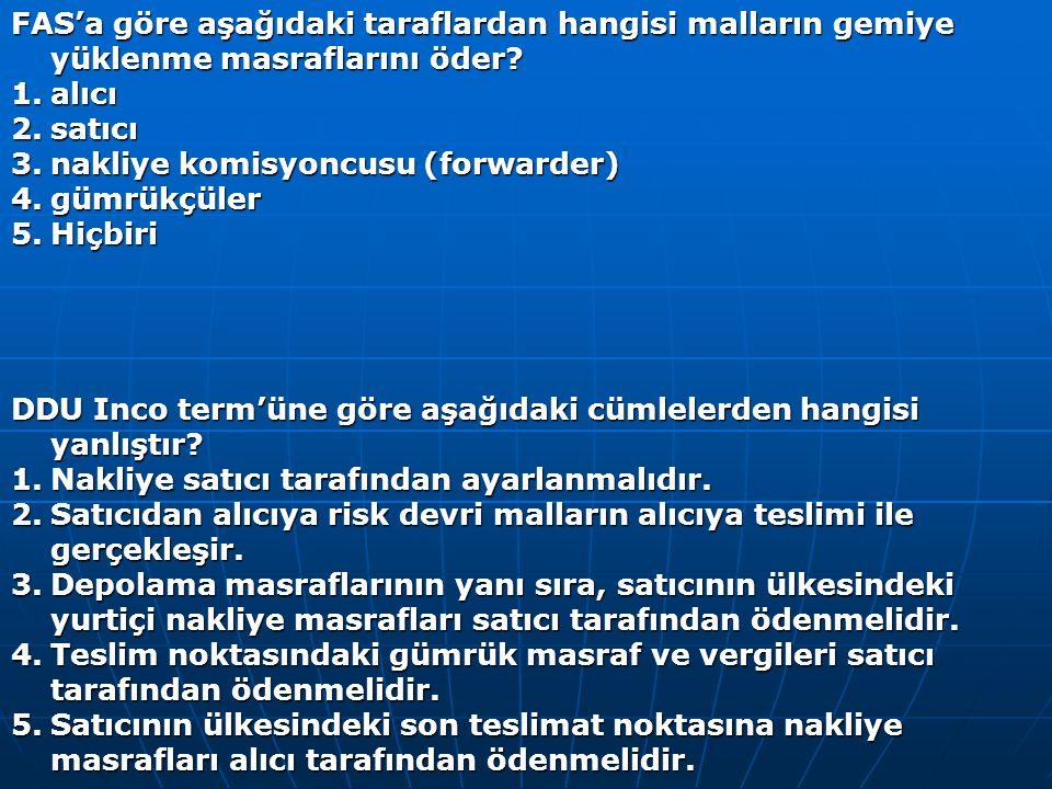FAS'a göre aşağıdaki taraflardan hangisi malların gemiye yüklenme masraflarını öder