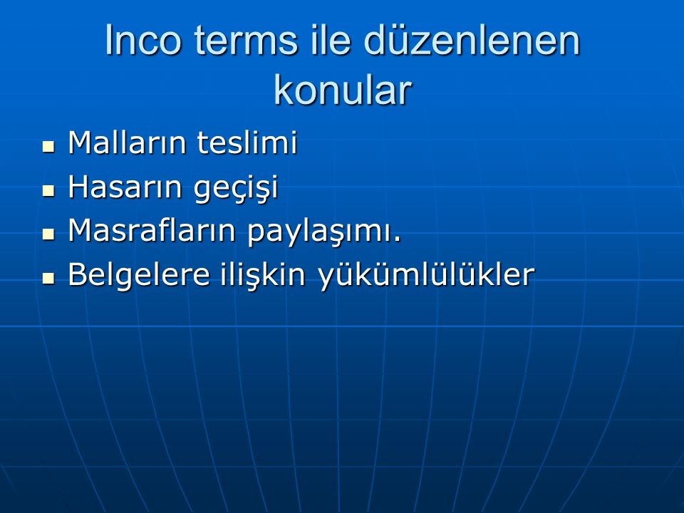 Inco terms ile düzenlenen konular