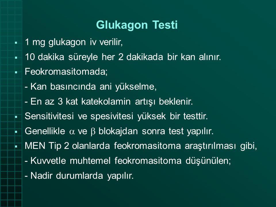 Glukagon Testi 10 dakika süreyle her 2 dakikada bir kan alınır.
