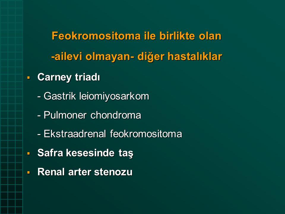 Feokromositoma ile birlikte olan -ailevi olmayan- diğer hastalıklar