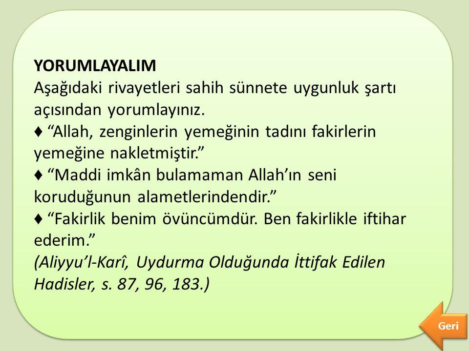 ♦ Maddi imkân bulamaman Allah'ın seni koruduğunun alametlerindendir.