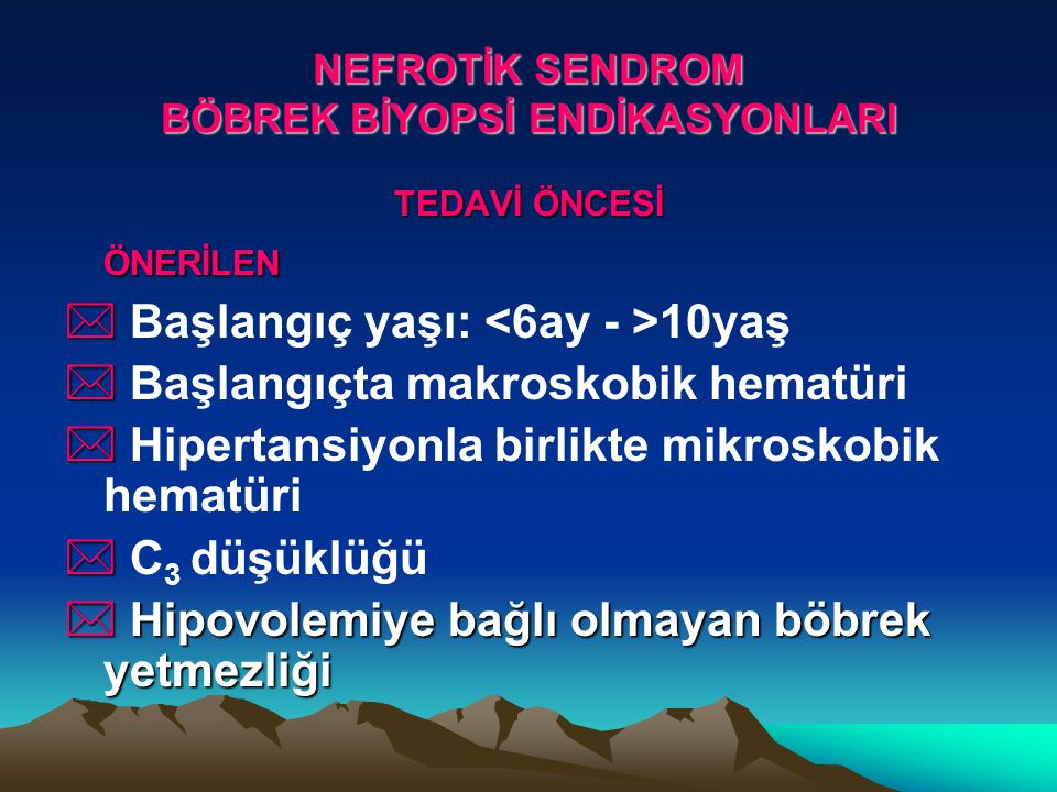 NEFROTİK SENDROM BÖBREK BİYOPSİ ENDİKASYONLARI